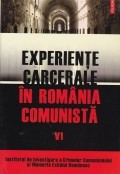 Experiente carcerale in Romania comunista, vol. 6 foto