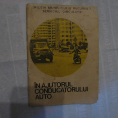 In ajutorul conducatorilor auto - Militia mun. Bucuresti - Serv. Circulatie / 79