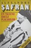 Un taciune smuls flacarilor. Memorii (1939-1947)  -   Alexandru Safran