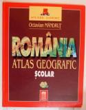 ROMANIA , ATLAS GEOGRAFIC SCOLAR DE OCTAVIAN MANDRUT , 2003