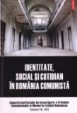Anuarul Institutului de Investigare a Crimelor Comunismului si Memoria Exilului Romanesc, vol. 7 -Identitate, social si cotidian in Romania comunista