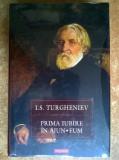 I. S. Turgheniev – Prima iubire * In ajun * Fum, I.S. Turgheniev