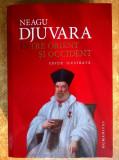 Neagu Djuvara - Intre Orient si Occident