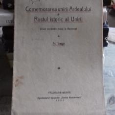 COMEMORAREA UNIRII ARDEALULUI SI ROSTUL ISTORIC AL UNIRII - N. IORGA