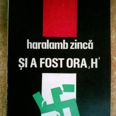 Haralamb Zinca - Si a fost ora H
