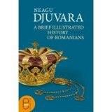 Neagu djuvara a brief illustrated history of romanians