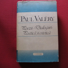 POEZII . DIALOGURI . POETICA SI ESTETICA - PAUL VALERY