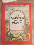 Le francais par des images Maria Dumitrescu Brates