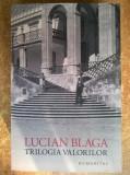 Lucian Blaga - Trilogia valorilor