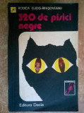 Rodica Ojog-Brasoveanu - 320 de pisici negre, Rodica Ojog-Brasoveanu