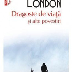Dragoste de viata si alte povestiri - Jack London