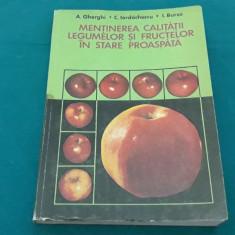 MENȚINEREA CALITĂȚII LEGUMELOR ȘI FRUCTELOR ÎN STARE PROASPĂTĂ/ A. GHERGHI/1979