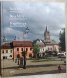 ALBUM BAIA MARE/NAGYBANYA: IMPRESIE SI CULOARE(2010)[LB ROMANA/ENGLEZA/MAGHIARA]
