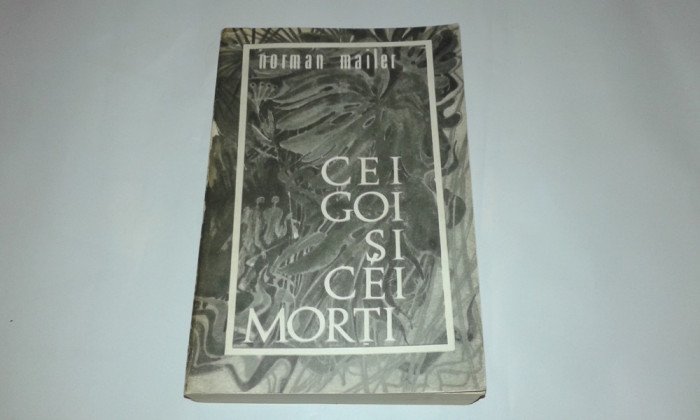 NORMAN MAILER - CEI GOI SI CEI MORTI