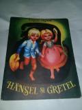 Hansel si Gretel-Fratii Grimm,1989,carte veche pt.copii perioada comunista