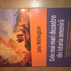 Cele mai mari dezastre din istoria omenirii - John Withington (Polirom, 2014)