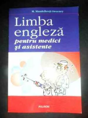 Limba Engleza Pentru Medici Si Asistente - M.mandelbrojt-sweeney ,543674 foto