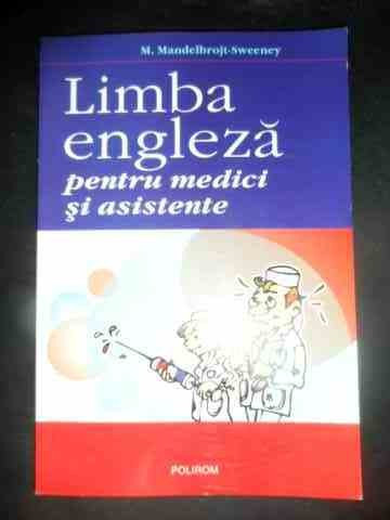 Limba Engleza Pentru Medici Si Asistente - M.mandelbrojt-sweeney ,543674 foto mare