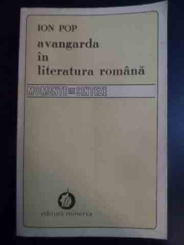 Avangarda In Literatura Romana - Ion Pop ,544081