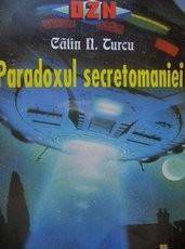 OZN Paradoxul secretomaniei - Calin Turcu foto
