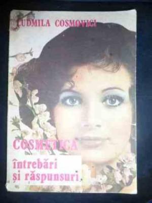 Cosmetica Intrebari Si Raspunsuri - Ludmila Cosmovici ,544077 foto
