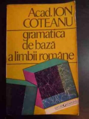 Gramatica De Baza A Limbii Romane - Ion Coteanu ,543750 foto