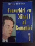 Convorbiri Cu Mihai I Al Romaniei - Mircea Ciobanu ,543830