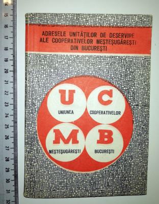 CARTE  VECHE -1967 -ADRESELE COOPERATIVELOR MESTESUGARESTI DIN BUCURESTI-UCMB foto