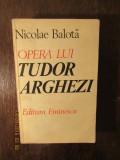 OPERA  LUI TUDOR ARGHEZI-NICOLAE BALOTA