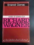 Viata Si Opera Lui Richard Wagner - E. Ciomac ,543980