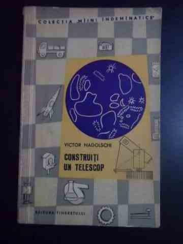 Construiti Un Telescop - Victor Nadolschi ,544067 foto mare