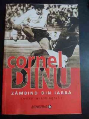 Zambind Din Iarba -roman Autobiografic (prefata De Fanus Neag - Cornel Dinu ,543705 foto