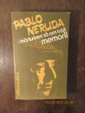 PABLO NERUDA-MEMORII