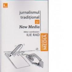 Ilie rad jurnalismul traditional si new media