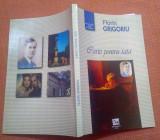 Carte pentru tata. Cu dedicatie si autograf  - Florin Grigoriu, Alta editura