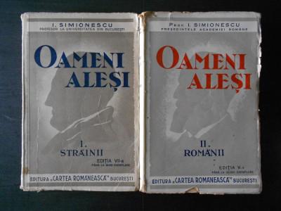 I. SIMIONESCU - OAMENI ALESI  2 volume  (1938) foto