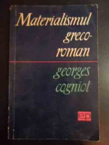 Materialismul Greco-roman - Georges Cogniot ,544076 foto mare