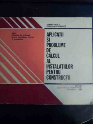 Aplicatii Si Probleme De Calcul Al Instalatiilor Pentru Const - Stefan Vintila, Constantin Ionescu ,544157 foto