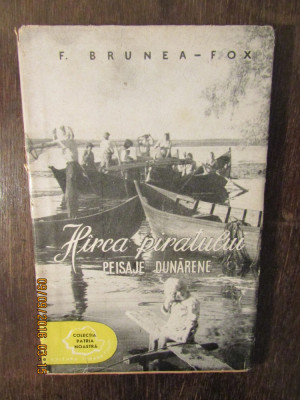 F. Brunea-Fox Hirca piratului. Peisaje dunarene(ed. princeps) foto