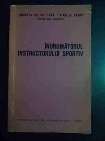 Indrumatorul Instructorului Sportiv - Colectiv ,544139