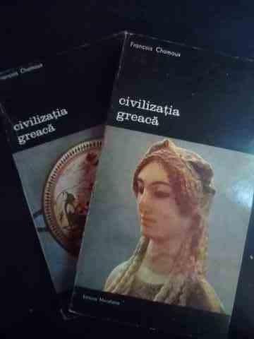 Civilizatia Greaca Vol.1-2 - Francois Chamoux ,543688