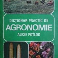 Dictionar practic de agronomie  -  Alexe Potlog
