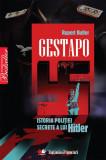 Gestapo. Istoria politiei secrete a lui Hitler Rupert Butler