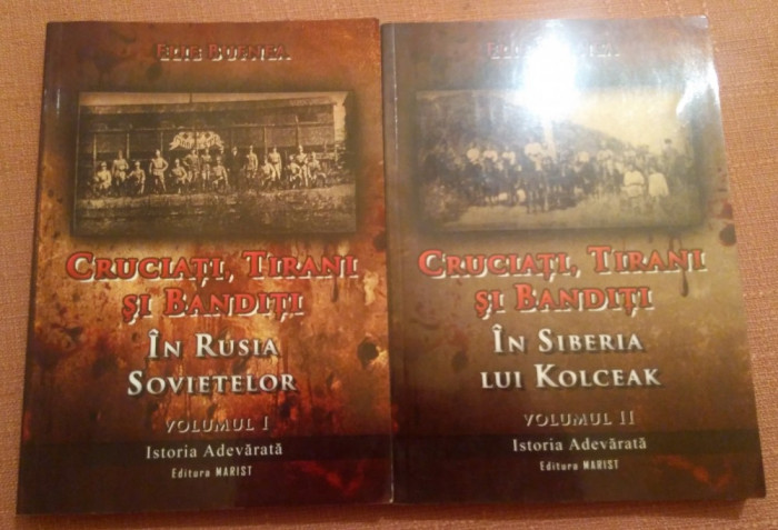 Cruciati, Tirani si Banditi. 2 Volume. Colectia Istoria Adevarata -  Elie Bufnea