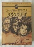 Zaharia Stancu - Descult, Zaharia Stancu