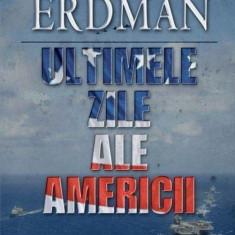Ultimele zile ale Americii - de  Paul Erdman