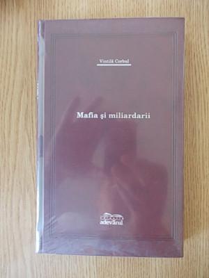 VINTILA CORBUL- MAFIA SI MILIARDARII- cartonata, supracoperta foto