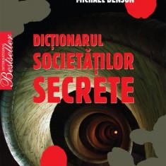 Dictionarul societatilor secrete - de  Michael Benson