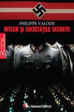 Hitler si societatile secrete - de Philippe Valode