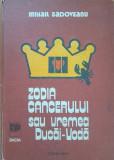 ZODIA CANCERULUI SAU VREMEA DUCAI-VODA - Mihail Sadoveanu (ed. Dacia)
